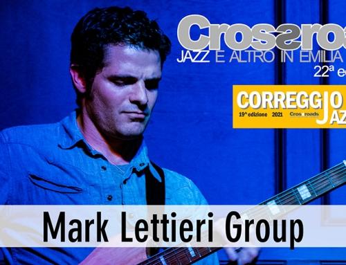 Venerdì 9 luglio: Mark Lettieri a Correggio