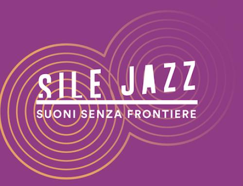 Sile Jazz – Suoni Senza Frontiere, 13 giugno – 28 luglio