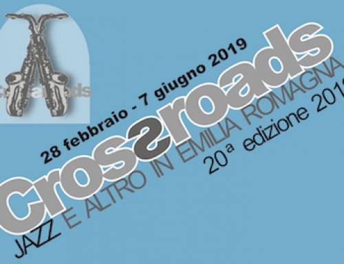 Crossroads 2019: 28 febbraio – 7 giugno