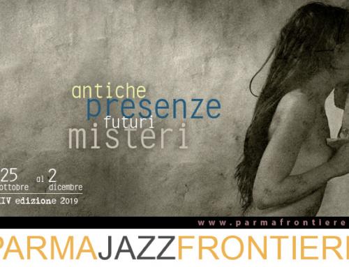 Parma Jazz Frontiere 2019: 25 ottobre – 2 dicembre
